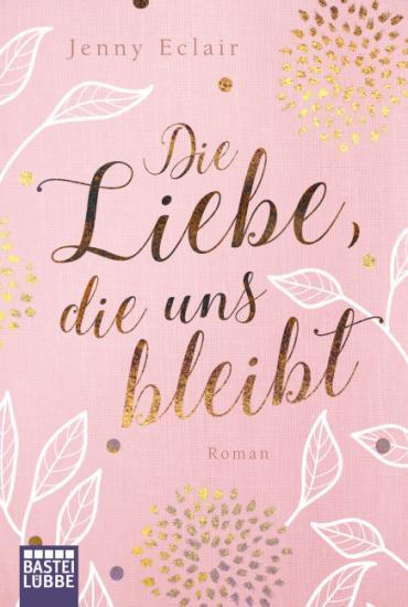 Cover-Bild Die Liebe, die uns bleibt