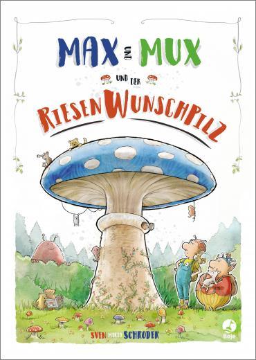 Cover-Bild Max und Mux und der Riesenwunschpilz