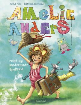 Cover-Bild Amelie Anders reist ins kunterbunte Spaßland
