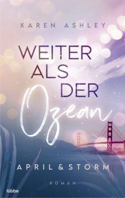 Cover-Bild April & Storm - Weiter als der Ozean