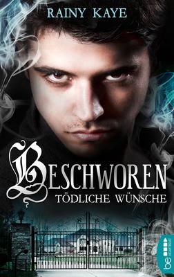 Cover-Bild Beschworen - Tödliche Wünsche