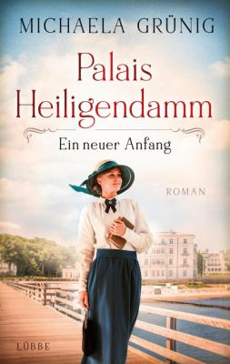 Cover-Bild Palais Heiligendamm - Ein neuer Anfang