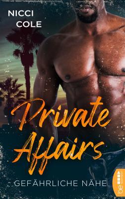 Cover-Bild Private Affairs – Gefährliche Nähe