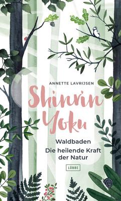 Cover-Bild Shinrin Yoku - Waldbaden. Die heilende Kraft der Natur