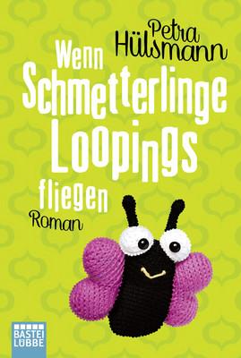 Cover-Bild Wenn Schmetterlinge Loopings fliegen