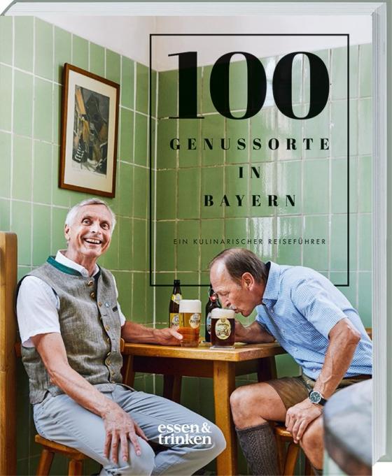 Cover-Bild 100 Genussorte in Bayern