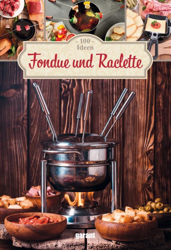 Cover-Bild 100 Ideen Fondue und Raclette