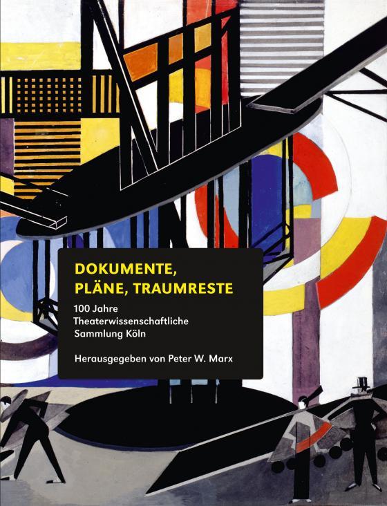 Cover-Bild 100 Jahre Theaterwissenschaftliche Sammlung Köln