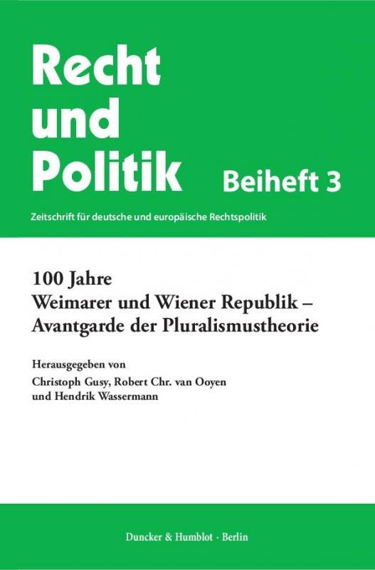 Cover-Bild 100 Jahre Weimarer und Wiener Republik – Avantgarde der Pluralismustheorie.