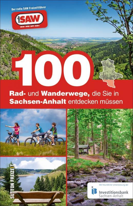 Cover-Bild 100 Rad- und Wanderwege, die Sie in Sachsen-Anhalt entdecken müssen