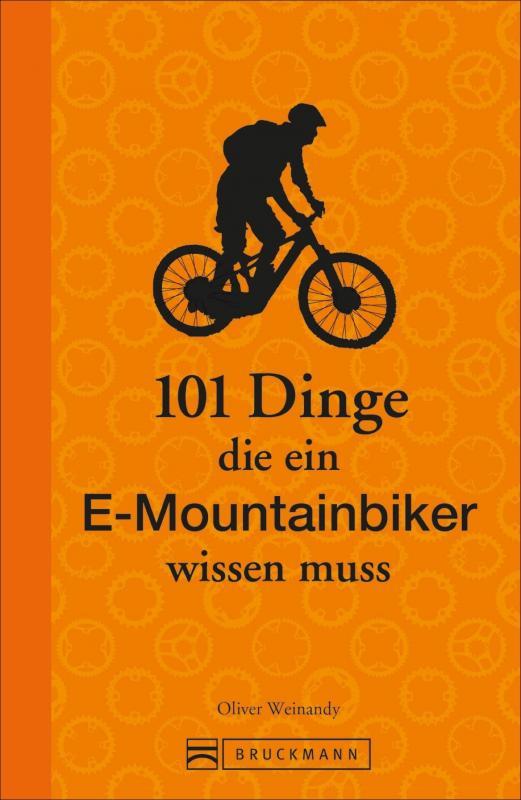 Cover-Bild 101 Dinge, die ein E-Mountainbiker wissen muss