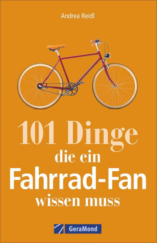 Cover-Bild 101 Dinge, die ein Fahrrad-Fan wissen muss