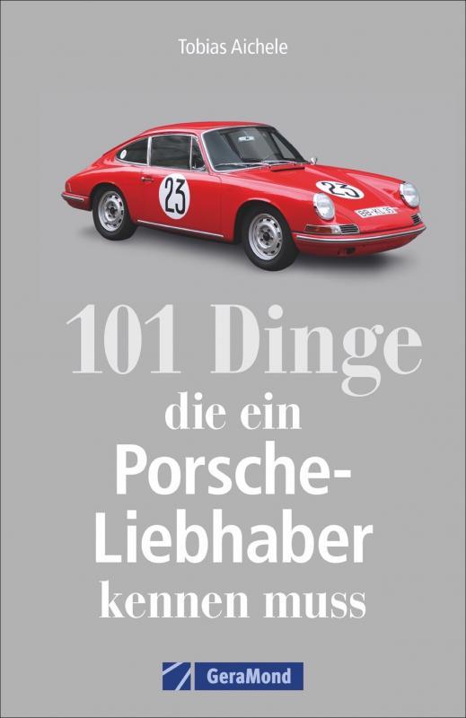 Cover-Bild 101 Dinge, die ein Porsche-Liebhaber kennen muss