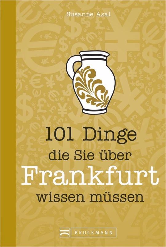 Cover-Bild 101 Dinge, die Sie über Frankfurt wissen müssen
