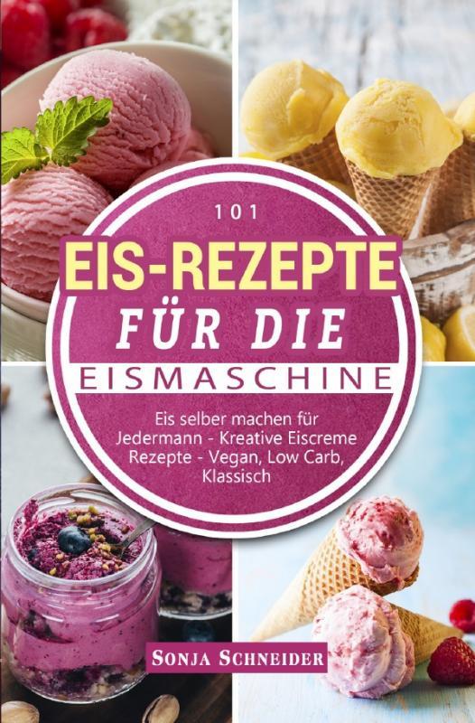 Cover-Bild 101 Eis-Rezepte für die Eismaschine
