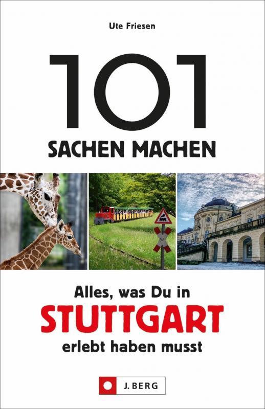 Cover-Bild 101 Sachen machen – Alles, was Du in & um Stuttgart erlebt haben musst
