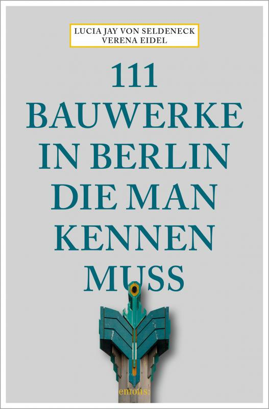 Cover-Bild 111 Bauwerke in Berlin, die man kennen muss