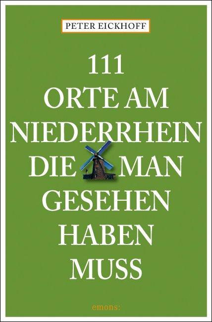 Cover-Bild 111 Orte am Niederrhein, die man gesehen haben muss