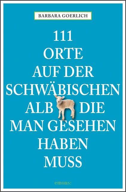 Cover-Bild 111 Orte auf der schwäbischen Alb die man gesehen haben muss
