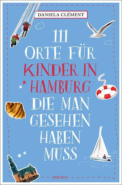 Cover-Bild 111 Orte für Kinder in Hamburg, die man gesehen haben muss