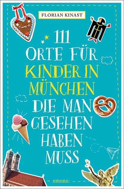 Cover-Bild 111 Orte für Kinder in München, die man gesehen haben muss