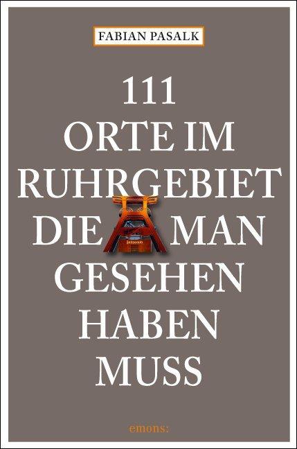 Cover-Bild 111 Orte im Ruhrgebiet die man gesehen haben muß