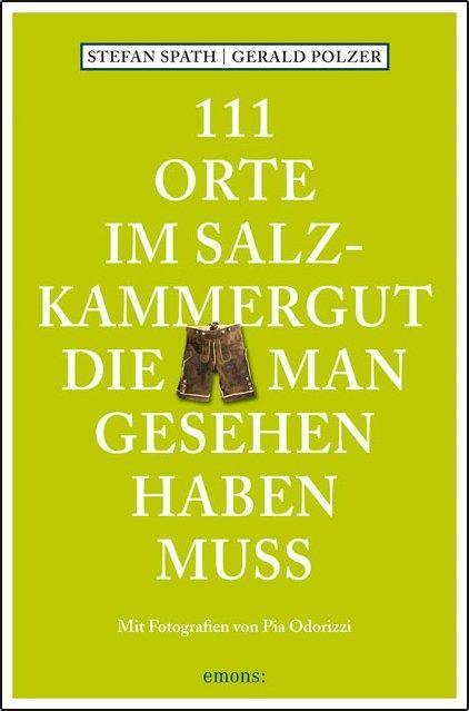Cover-Bild 111 Orte im Salzkammergut, die man gesehen haben muss