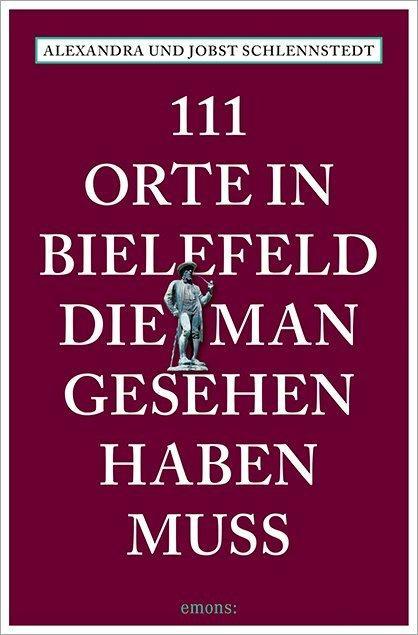 Cover-Bild 111 Orte in Bielefeld, die man gesehen haben muss