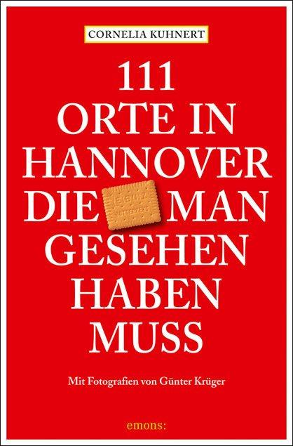 Cover-Bild 111 Orte in Hannover die man gesehen haben muss