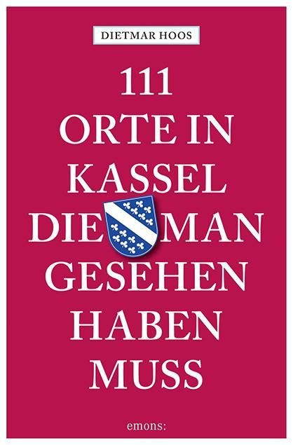 Cover-Bild 111 Orte in Kassel, die man gesehen haben muss