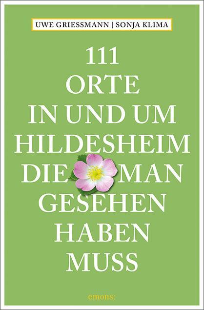 Cover-Bild 111 Orte in und um Hildesheim, die man gesehen haben muss
