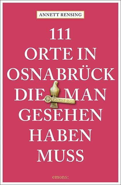 Cover-Bild 111 Orte in und um Osnabrück, die man gesehen haben muss