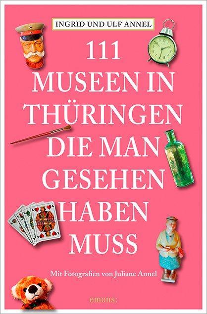 Cover-Bild 111 Orte Museen in Thüringen, die man gesehen haben muss