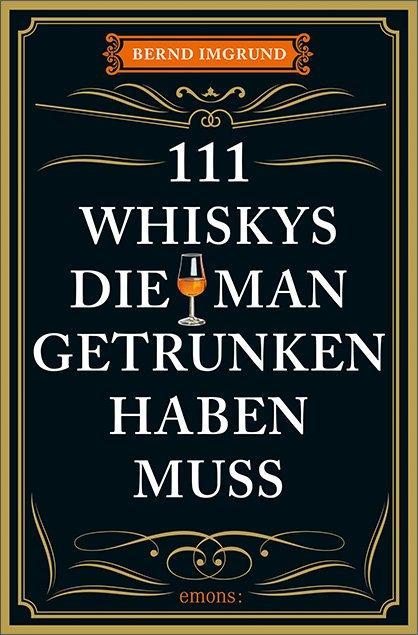 Cover-Bild 111 Whiskys, die man getrunken haben muss