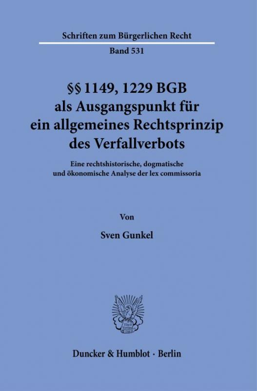 Cover-Bild §§ 1149, 1229 BGB als Ausgangspunkt für ein allgemeines Rechtsprinzip des Verfallverbots.