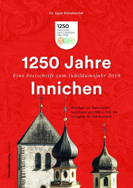Cover-Bild 1250 Jahre Innichen – Eine Festschrift zum Jubiläumsjahr 2019