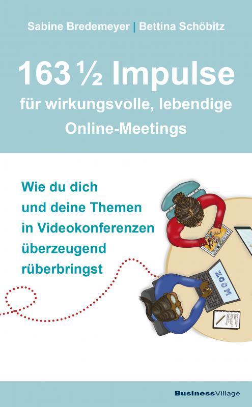 Cover-Bild 163 1/2 Impulse für wirkungsvolle, lebendige Online-Meetings