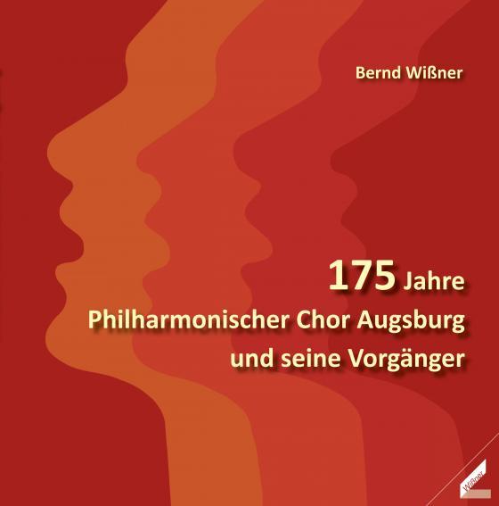 Cover-Bild 175 Jahre Philharmonischer Chor Augsburg und seine Vorgänger