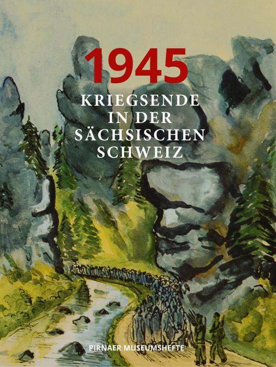 Cover-Bild 1945-Kriegsende in der Sächsischen Schweiz