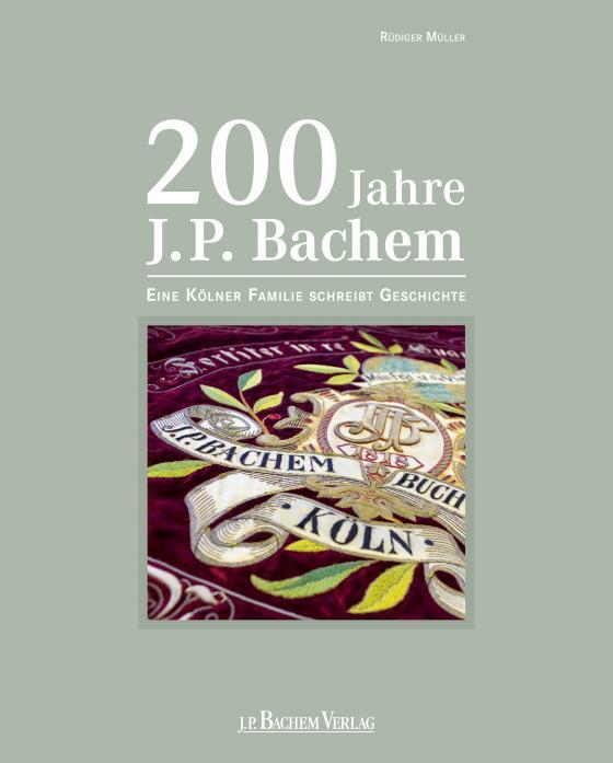 Cover-Bild 200 Jahre J.P. Bachem