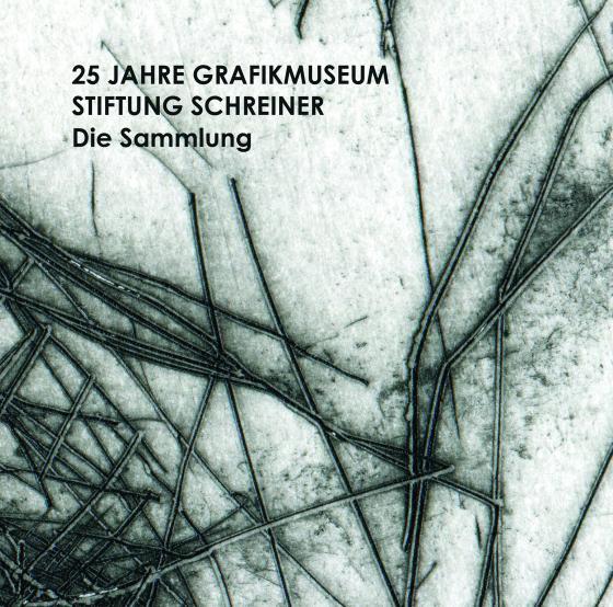 Cover-Bild 25 Jahre Grafikmuseum Stiftung Schreiner