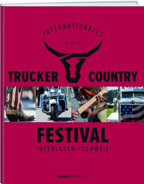 Cover-Bild 25 Jahre internationales Trucker und Countryfestival Interlaken