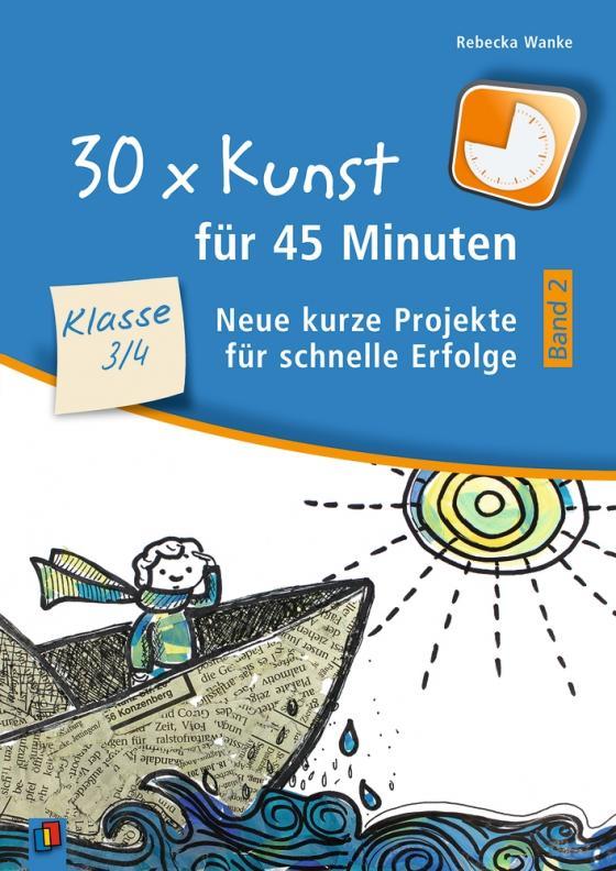 Cover-Bild 30 x Kunst für 45 Minuten – Band 2 Klasse 3/4