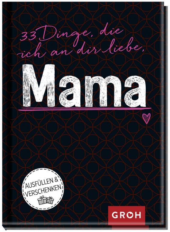 Cover-Bild 33 Dinge, die ich an dir liebe, Mama