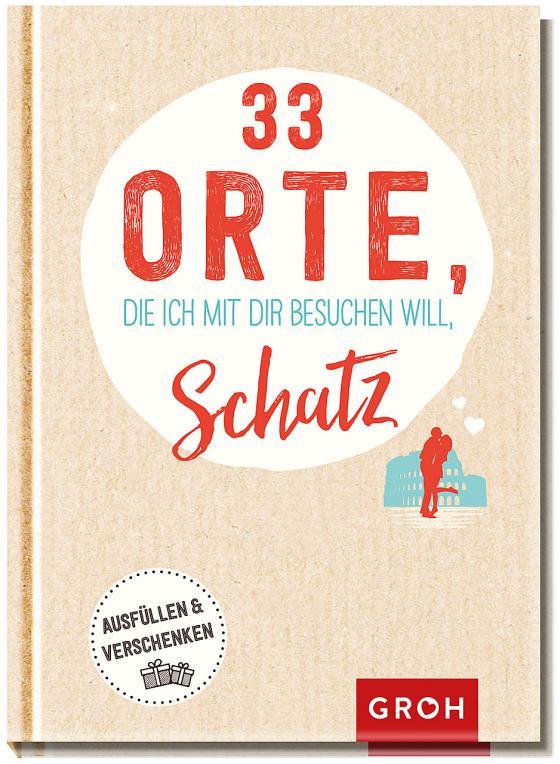 Cover-Bild 33 Orte, die ich mit dir besuchen will, Schatz