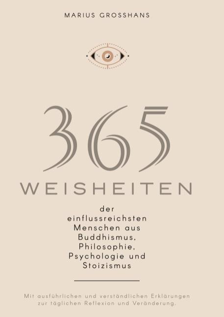 Cover-Bild 365 Weisheiten der einflussreichsten Menschen aus Buddhismus, Philosophie, Psychologie und Stoizismus