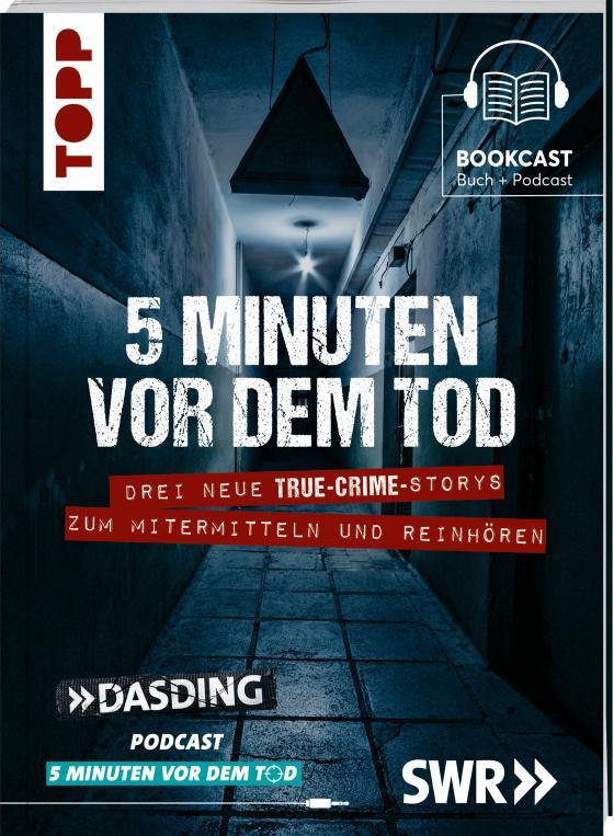 Cover-Bild 5 Minuten vor dem Tod. Drei spannende True-Crime-Storys zum Mitermitteln und Reinhören. Basierend auf wahren Verbrechen