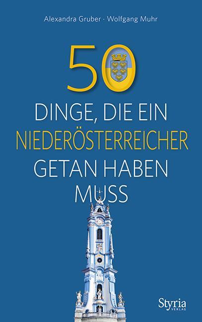 Cover-Bild 50 Dinge, die ein Niederösterreicher getan haben muss