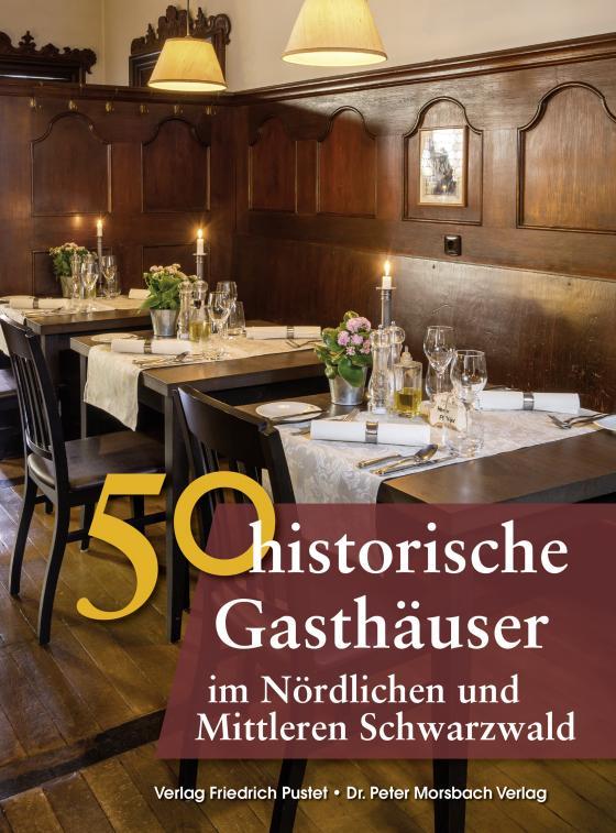 Cover-Bild 50 historische Gasthäuser im Nördlichen und Mittleren Schwarzwald