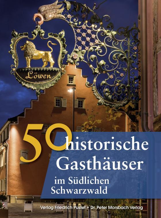 Cover-Bild 50 historische Gasthäuser im Südlichen Schwarzwald